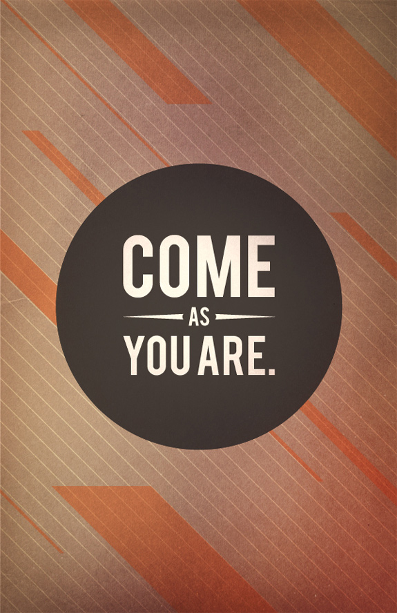 Come As You Are - Typography Poster