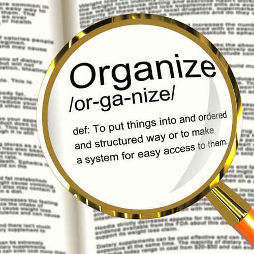 You will need to be organized