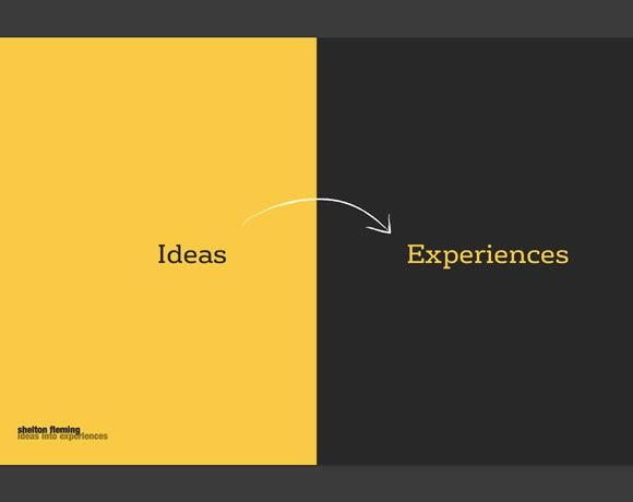 Shelton Fleming – Ideas into Experiences